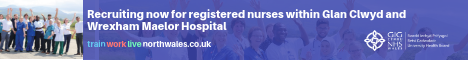 Registered Nurse positions available at Glan Clwyd and Wrexham Maelor Hospital